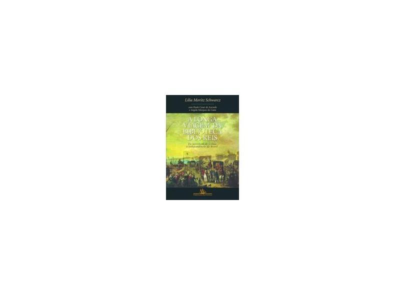 A Longa Viagem da Biblioteca dos Reis - Schwarcz, Lilia Moritz - 9788535902884