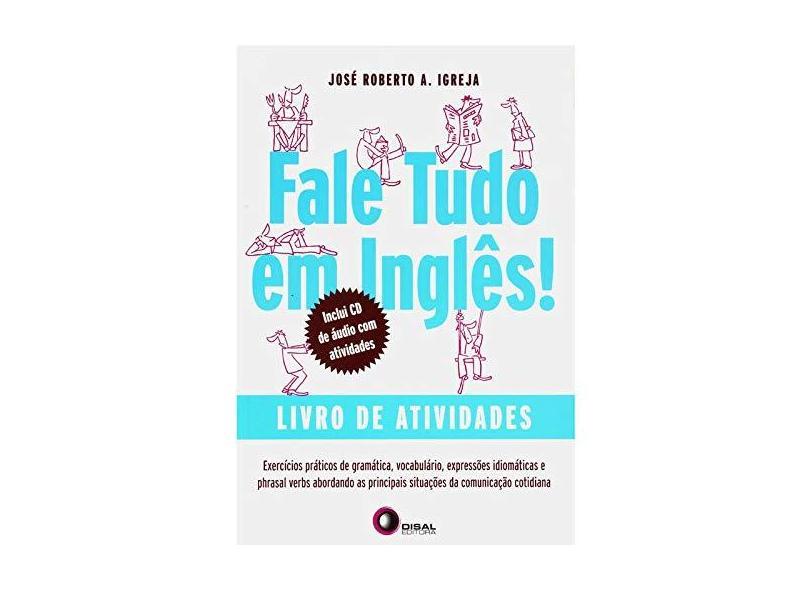 Fale Tudo Em Inglês - Livro de Atividades - Com CD - Igreja, José Roberto A.; Igreja, José Roberto A. - 9788578441159
