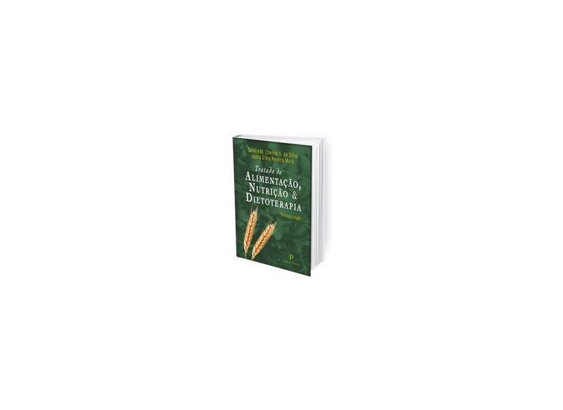Tratado de Alimentação, Nutrição e Dietoterapia - Sandra M. Chemin S. Da Silva - 9788557950009