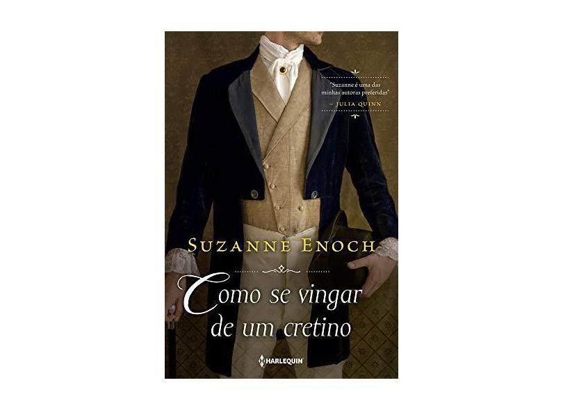 Como Se Vingar De Um Cretino - Suzanne Enoch - 9788539825967