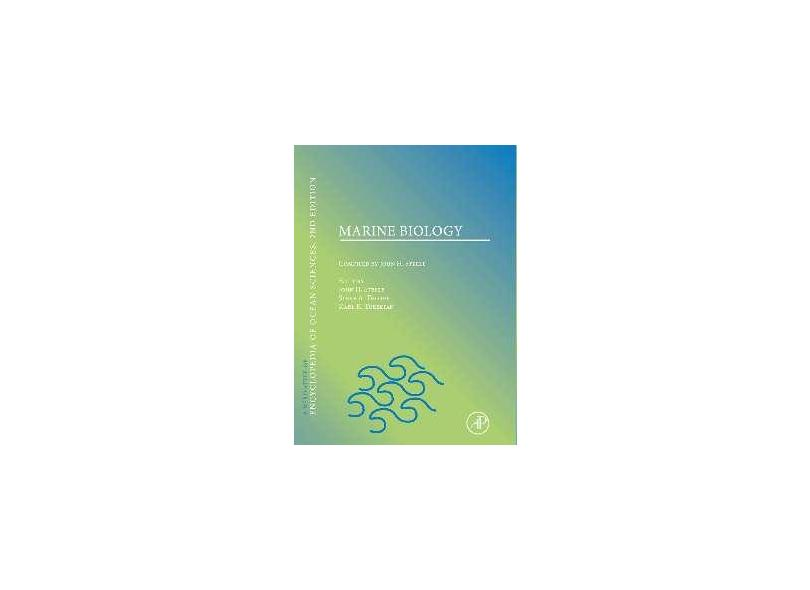 MARINE BIOLOGY, A DERIVATIVE OF THE ENCYCLOPEDIA OF OCEAN SCIENCES - Steele/ Thorpe/ Ture - 9780080964805