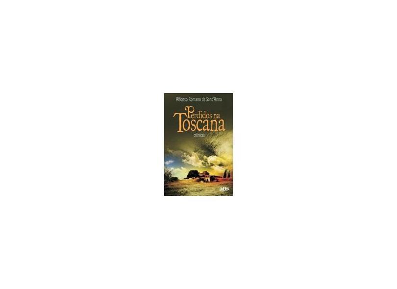 Perdidos Na Toscana - Affonso Romano De Sant'anna - 9788525419583