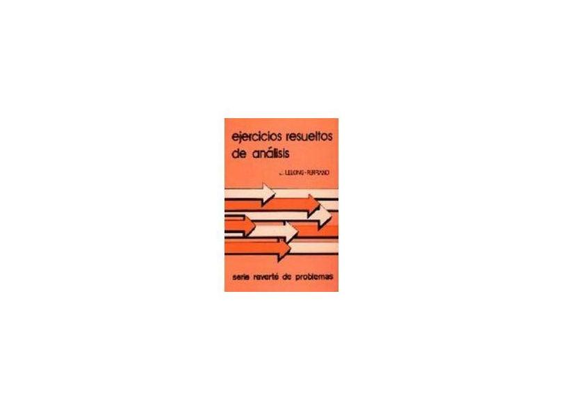 Ejercicios Resueltos de Análisis - J. Lelong-ferrand - 9788429150452