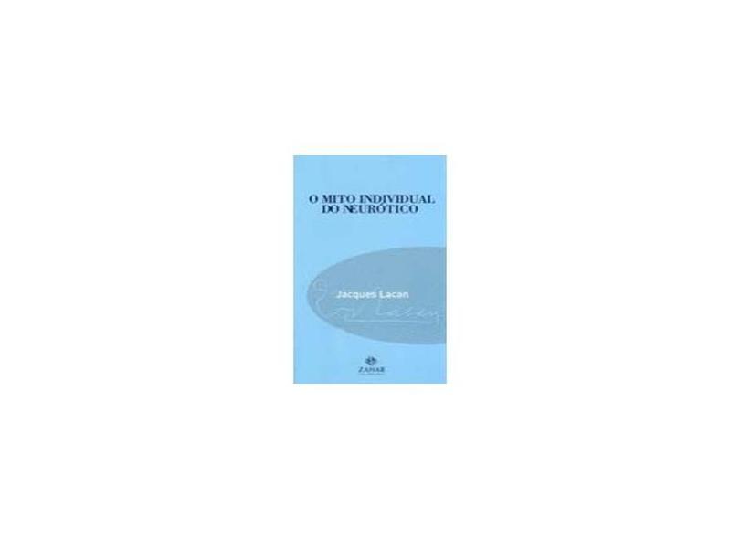 O Mito Individual do Neurótico - Lacan, Jacques - 9788537800607
