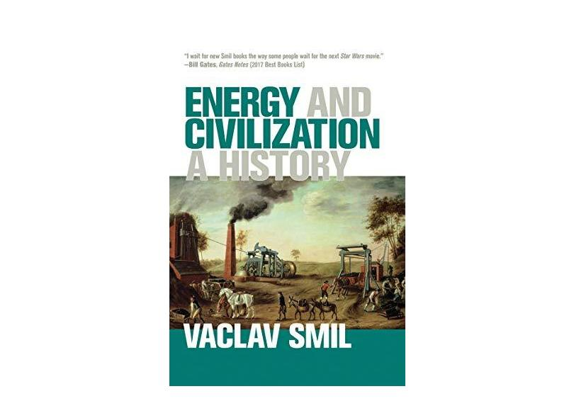 Energy and Civilization – A History - Vaclav Smil - 9780262536165