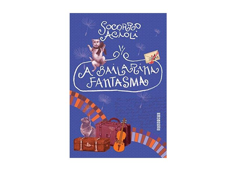 A Bailarina Fantasma - Socorro Acioli - 9788565765862