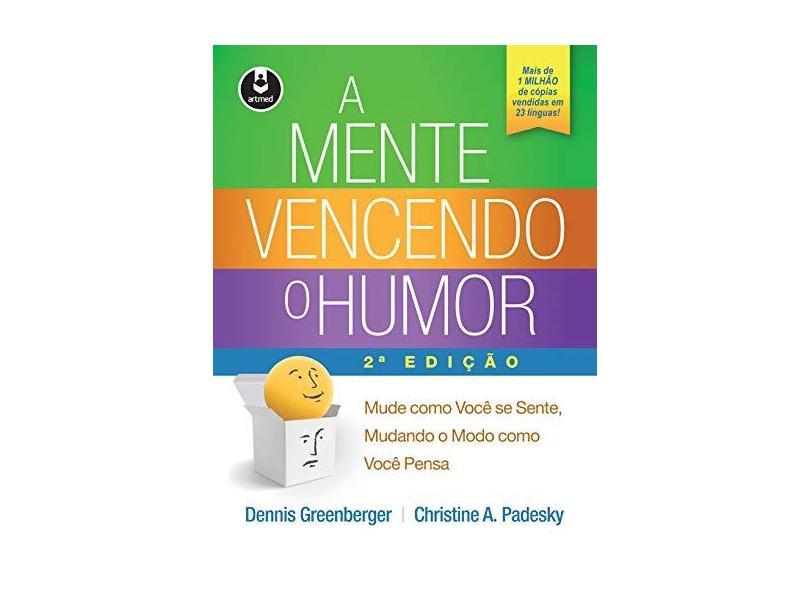 Mente Vencendo o Humor, A - Dennis Greenberger - 9788582713365