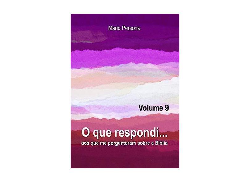 O que Respondi - Volume 9 - Mario Persona - 9788554094607