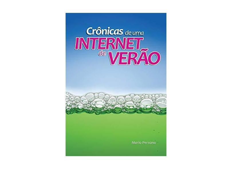 Crônicas de Uma Internet de Verão - Mario Persona - 9788545518792