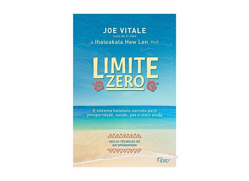 Limite Zero - Vitale, Joe; Len, Ihaleakala Hew - 9788532524201