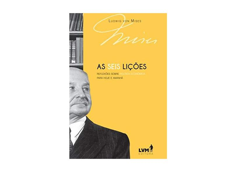 As Seis Lições - Ludwig Von Mises - 9788593751004