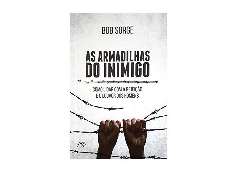 As Armadilhas do Inimigo - Bob Sorge - 9788576071709