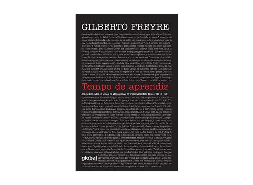 Tempo de Aprendiz: Artigos Publicados em Jornais na Adolescência e na Primeira Mocidade do Autor (1918-1926) - Gilberto Freyre - 9788526019232