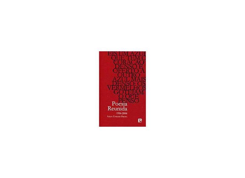 Poesia Reunida 1956-2006 - Lélia Coelho Frota - 9788588747425