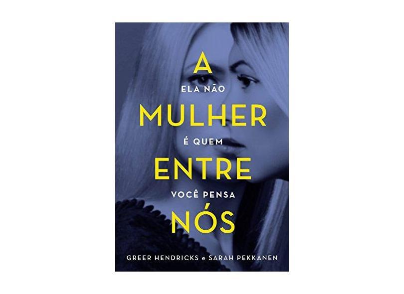 A Mulher Entre Nós - Hendricks, Greer - 9788584391066