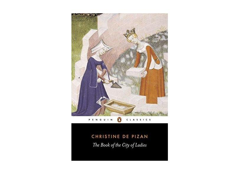 The Book of the City of Ladies - Christine De Pizan - 9780140446890