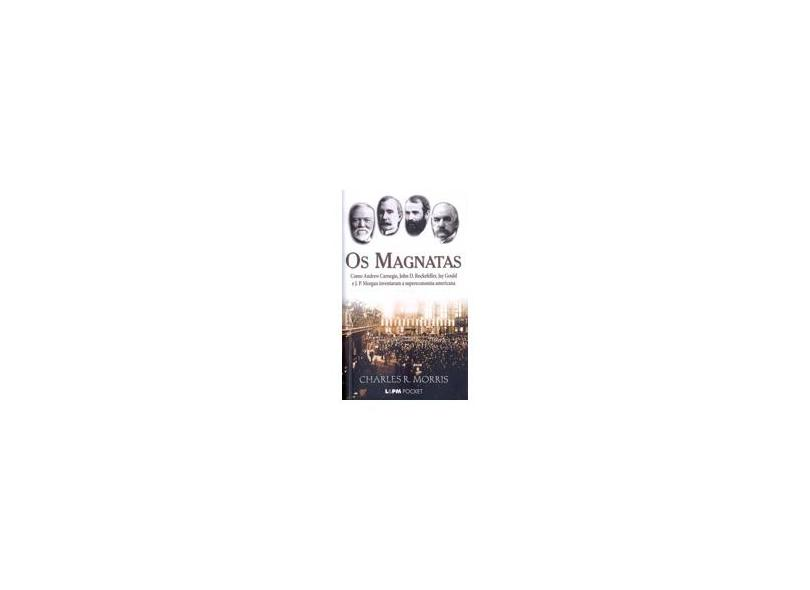 Os magnatas: 745 - Charles R. Morris - 9788525418531