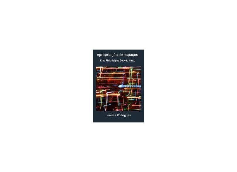 Apropriação de Espaços - Jurema Rodrigues - 9788592140601