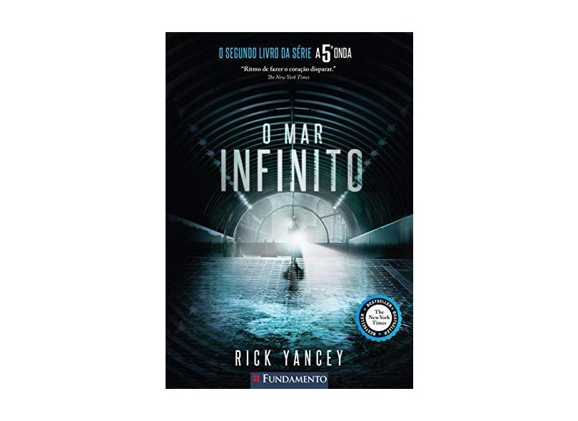 O Mar Infinito - Série A 5ª Onda - Yancey, Rick - 9788539509379
