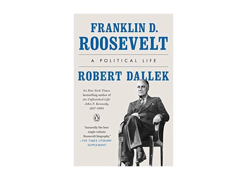 Franklin D. Roosevelt - A Political Life - Dallek,robert - 9780143111214