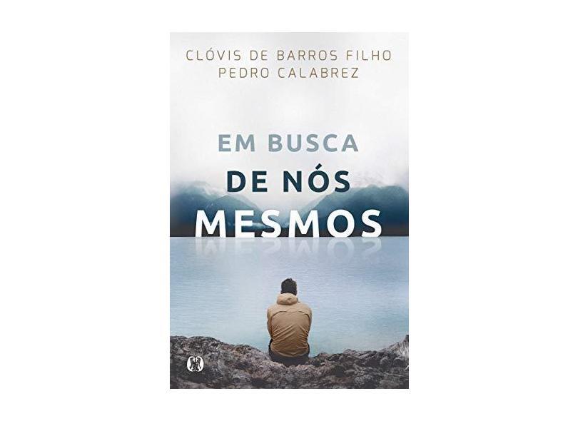Em Busca de Nós Mesmos - Barros Filho, Clóvis De - 9788568014455