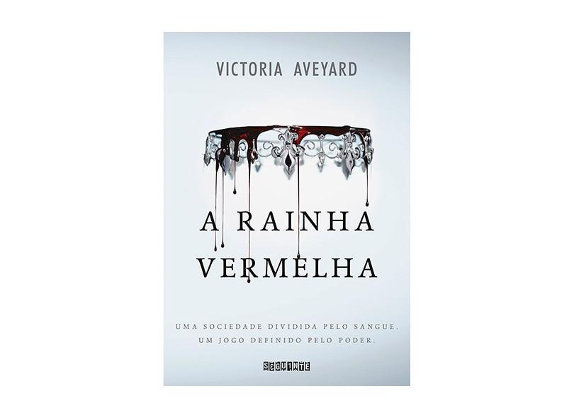 A Rainha Vermelha - Aveyard, Victoria - 9788565765695