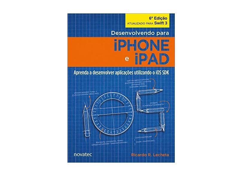 Desenvolvendo Para Iphone e Ipad - Ricardo Rodrigues Lecheta - 9788575226902
