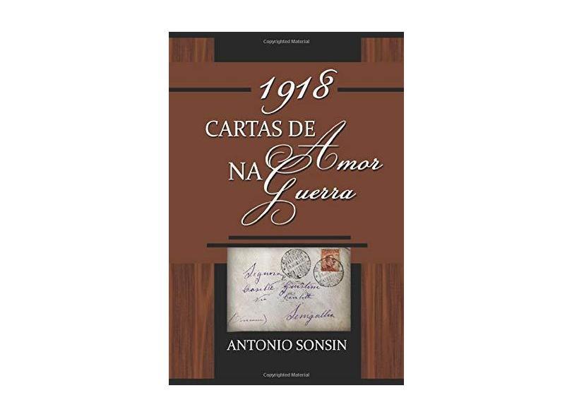 1918. Cartas de Amor na Guerra - Antonio Sonsin - 9781982931018
