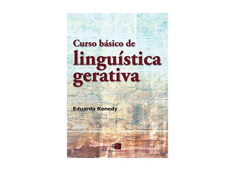 Curso Básico de Linguística Gerativa - Kenedy, Eduardo - 9788572448192