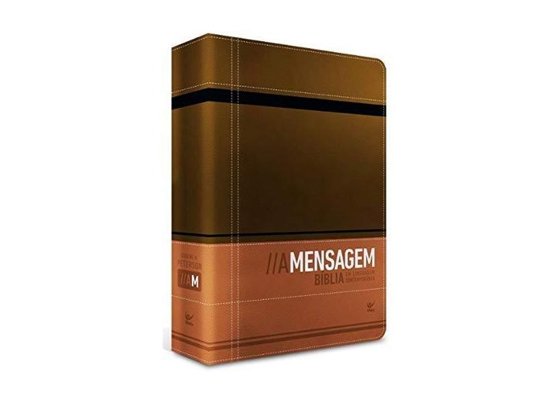 A Mensagem - Bíblia em Linguagem Contemporânea - Capa de Luxo - Marrom e Café - Eugene H. Peterson - 9788000002088