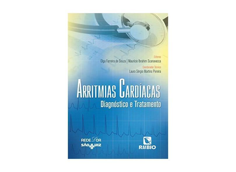 Arritmias Cardíacas - Diagnóstico e Tratamento - Scanavacca, Maurício Ibrahim; Souza, Olga Ferreira De - 9788584110568