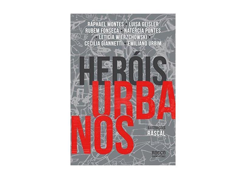 Heróis Urbanos - Fonseca, Rubem; Geisler, Luisa; Montes, Raphael - 9788579802980