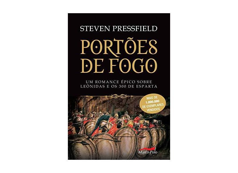 Portões de Fogo - Um Romance Épico Sobre Leônidas e Os 300 de Esparta - Col. Marco Polo - Pressfield, Steven - 9788572449953