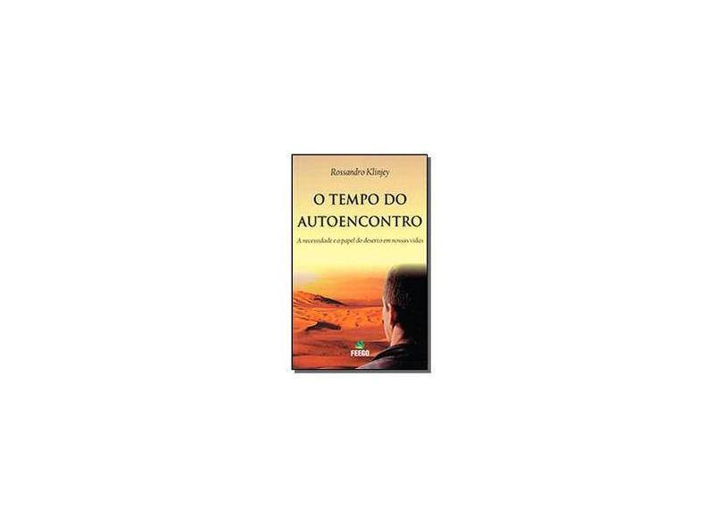 O Tempo do Autoencontro - Rossandro Klinjey - 9788560182442