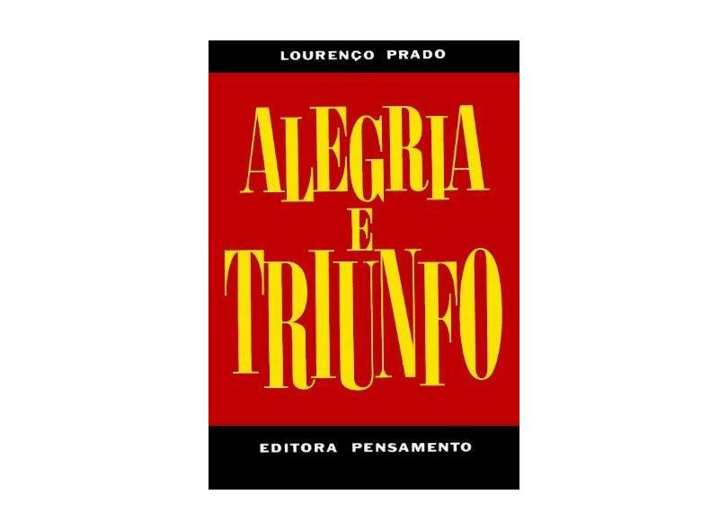 Alegria e Triunfo - Prado, Lourenco - 9788531500060