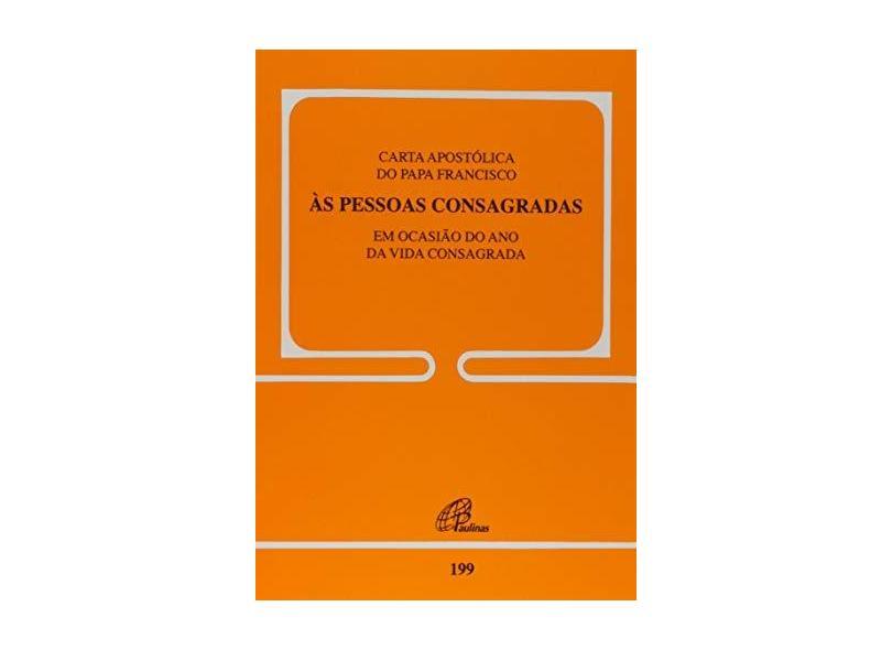 Carta Apostólica do Papa Francisco às Pessoas Consagradas. Em Ocasião do Ano da Vida Consagrada - Coleção Voz do Papa - Papa Francisco - 9788535638745