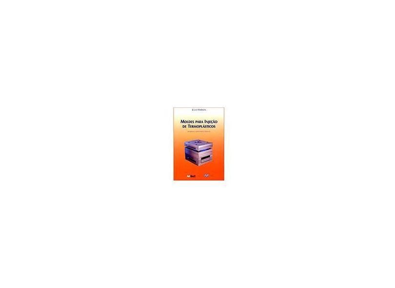 Moldes para Injeção de Termoplásticos - Projetos e Princípios Básicos - Harada, Júlio - 9788588098183