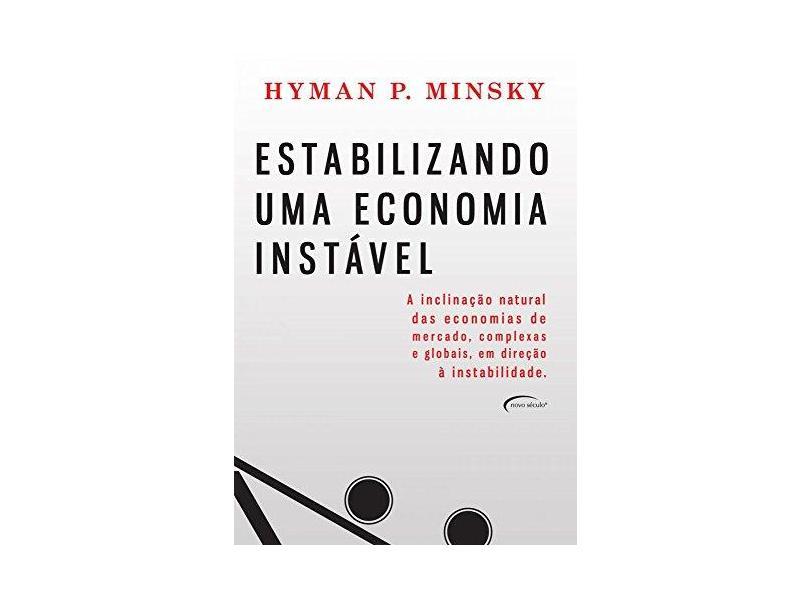 Estabilizando uma Economia Instável - Hyman P. Minsky - 9788542801040
