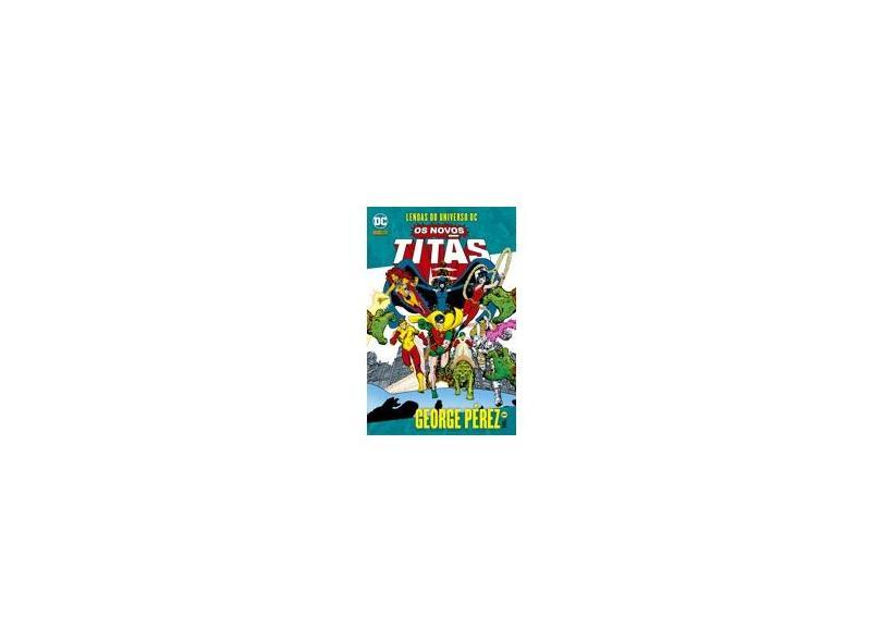 Lendas do Universo Dc - Os Novos Titãs - Vol. 1 - Wolfman, Marv - 9788542609967