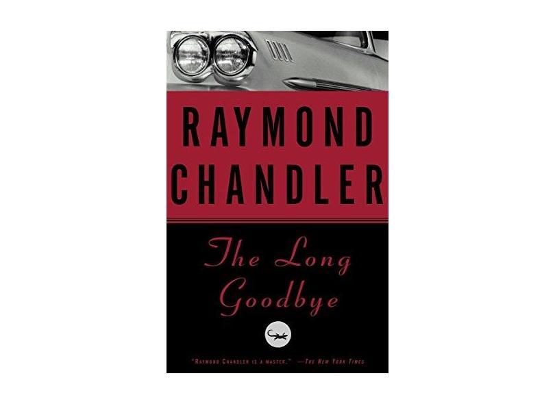 The Long Goodbye - Raymond Chandler - 9780394757681