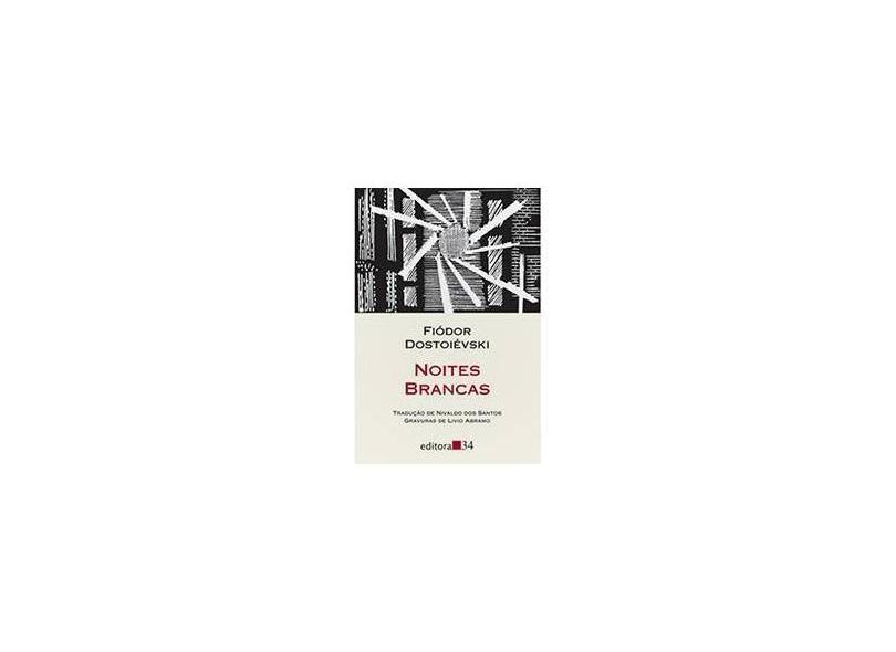 Noites Brancas - 4ª Ed. - 2011 - Dostoiévski, Fiódor M. - 9788573263350