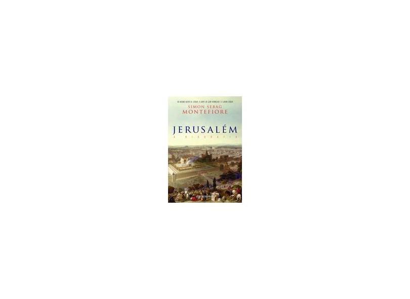 Jerusalém - A Biografia - Montefiore, Simon Sebag - 9788535922479