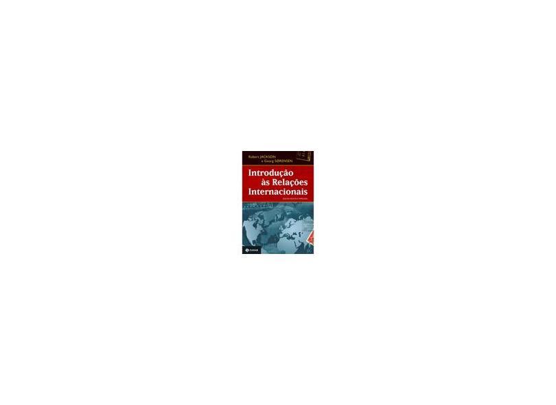 Introdução Às Relações Internacionais - 2ª Ed. 2013 - Sorensen, George; Jackson, Robert - 9788537810668