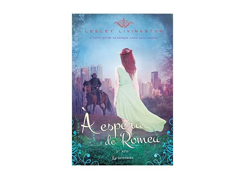 À Espera de Romeu - Lesley Livingston - 9788582353271