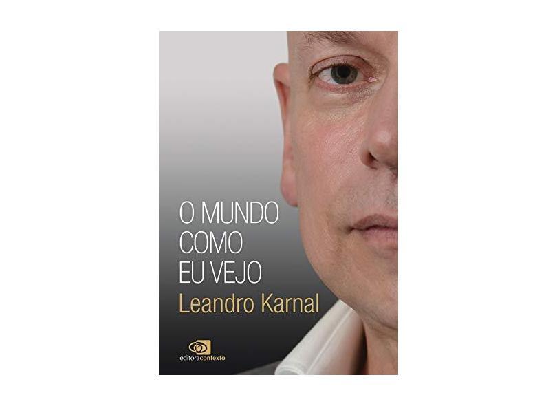 O Mundo Como Eu Vejo - Leandro Karnal - 9788552000600