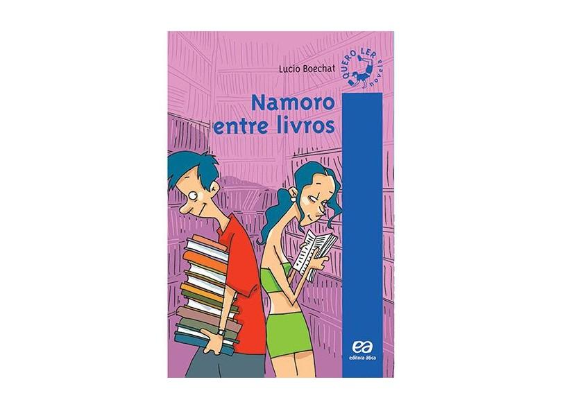 Namoro Entre Livros - Col. Quero Ler Novela - Boechat, Lucio - 9788508114207
