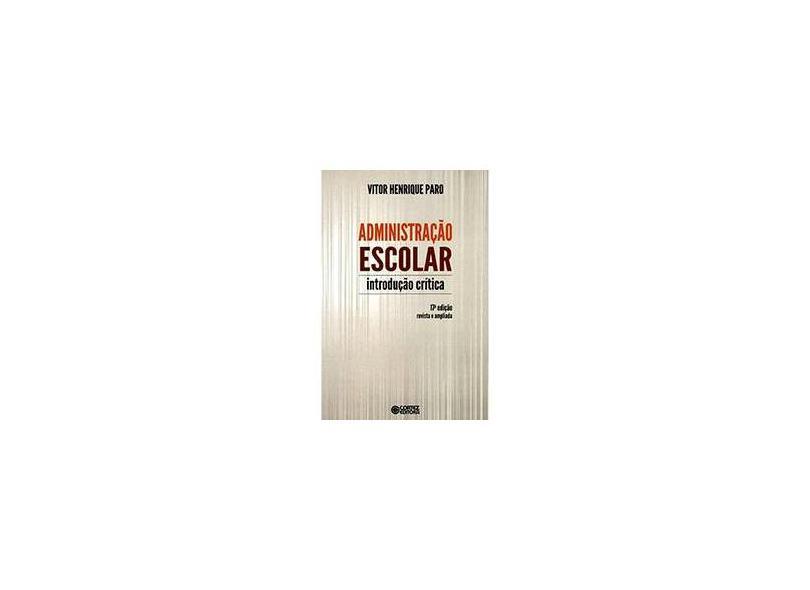 Administração Escolar: Introdução Crítica - Vitor Henrique Paro - 9788524919541