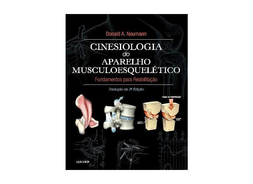 Cinesiologia do Aparelho Musculoesquelético - Donald A. Neumann - 9788535287554