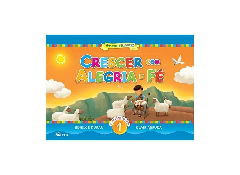 Crescer com Alegria e Fé - Vol. 1 - Glair Arruda, Ednilce Duran - 9788532298195