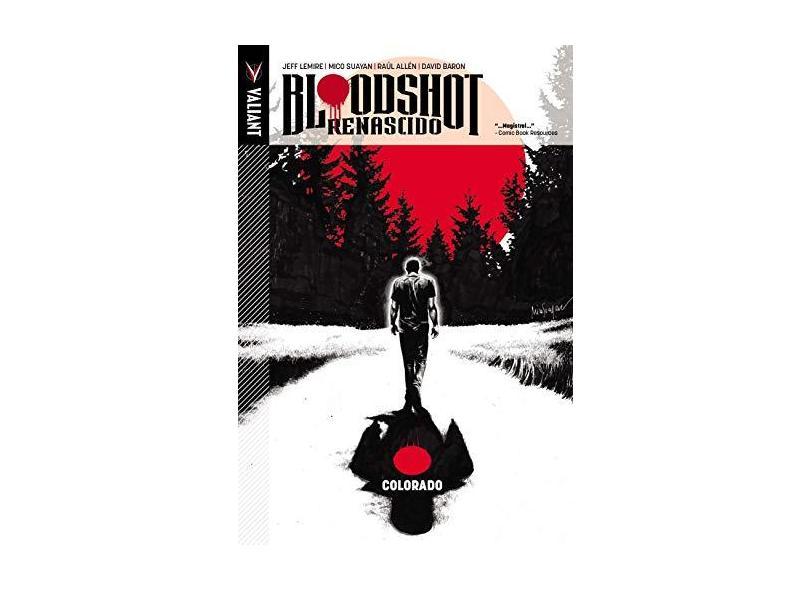 Bloodshot Renascido - Colorado. Volume 1 - Jeff Lemire - 9788583650898